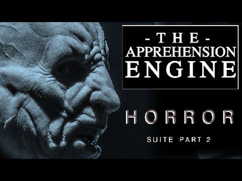 The Apprehension Engine - Horror Suite Part 2