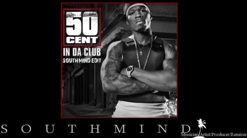 50 Cent In Da Club Southmind Edit