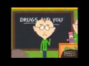 South Park Mr Mackey Drugs are bad MKAY