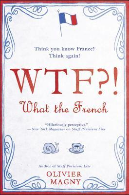 WTF --What the French - Olivier Magny