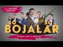 Bojalar SHOU 2017 50 kulgu 50 qo'shiq nomli konsert dasturi 2017