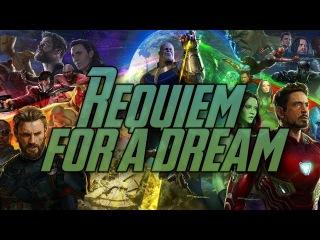 Requiem for a dream / Avengers / INFINITY WAR /  Trailer /