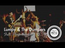 Lumpy The Dumpers Full Performance