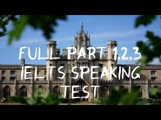 Full part 1, part 2 and part 3 Q&A Ielts Speaking Test Sample
