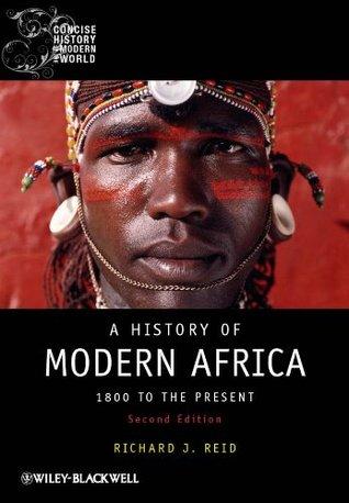 Richard J. Reid] A History of Modern Africa 1800