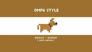[OMFG Style] Doggo - Doggo