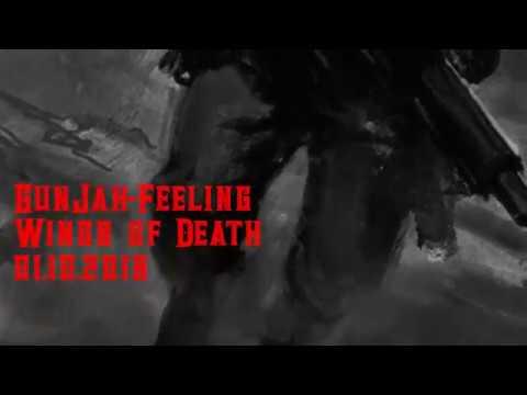 GunJah Feeling Wings of Death