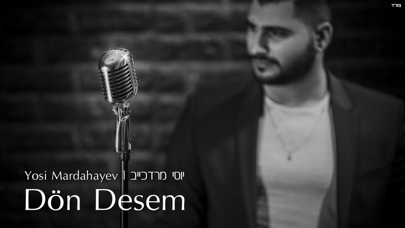 יוסי מרדכייב   (Yosi M - Dön Desem (Cover