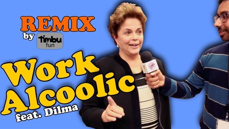 Work Alcoolic Remix By Timbu Fun