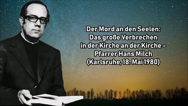 Der Mord an den Seelen Das große Verbrechen in der Kirche an der Kirche Pfarrer Hans Milch