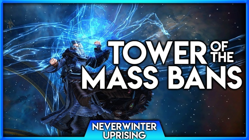 Neverwinter | Tower Of The Mass Bans, Player Accounts Looked Into 👀