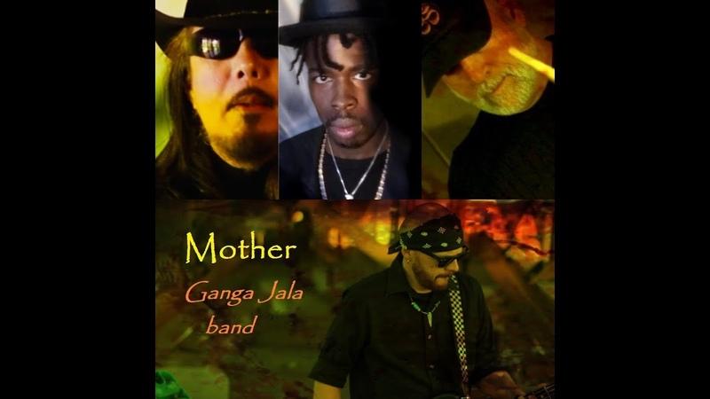 Ganga Jala band MOTHER