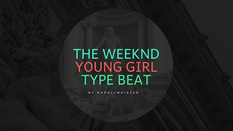 The Weeknd x Future Type Beat R B Type Beat Young Girl Prod by Kapellmaister