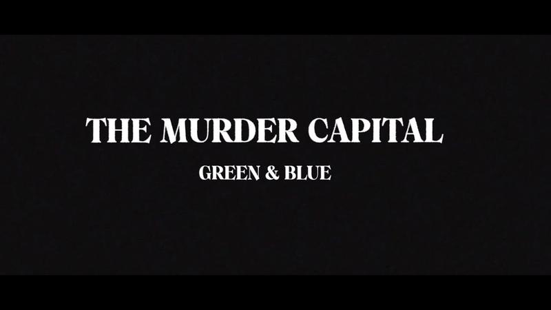 The Murder Capital (Live) - Green Blue (Part I/IV)