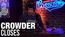 CROWDER CLOSES Why We Actually NEED Self Doubt Louder with Crowder
