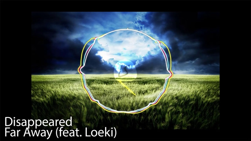 Disappeared Far Away feat Loeki