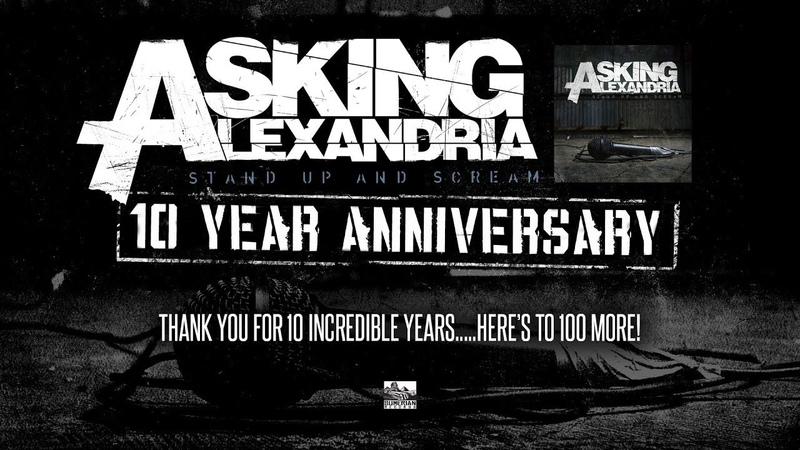 ASKING ALEXANDRIA Stand Up and Scream 10 Year Anniversary