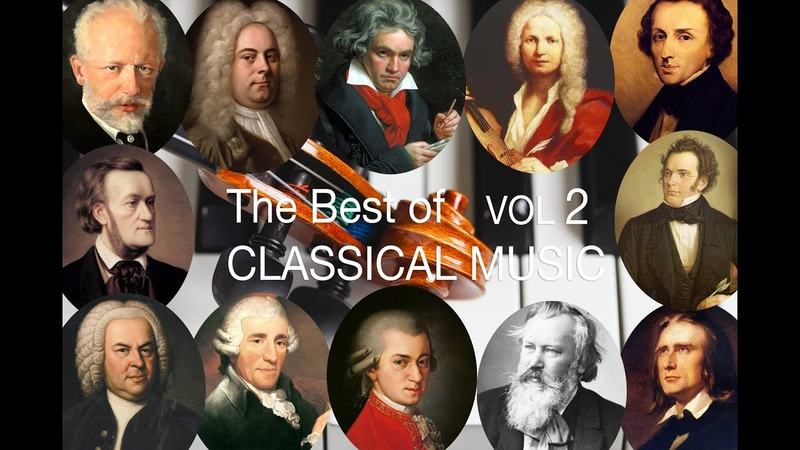 The Best of Classical Music Vol II: Bach Mozart Beethoven Chopin Brahms Handel Vivaldi