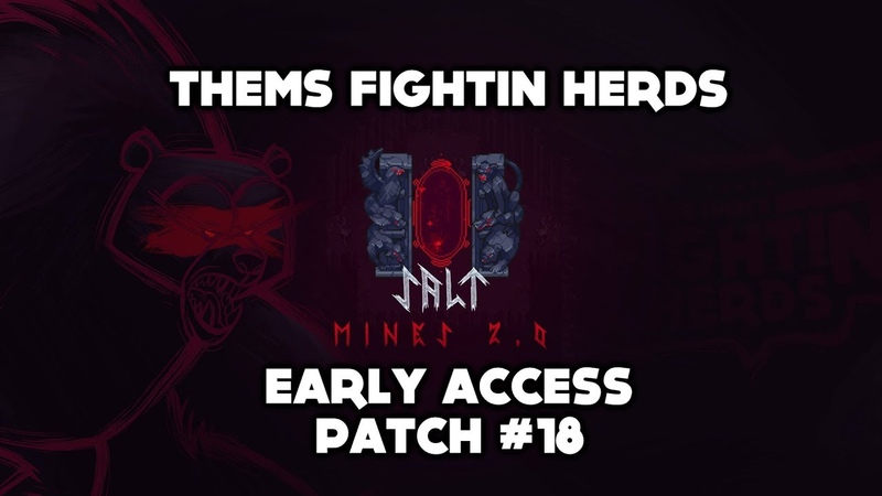 09 11 19 Patch 18 Salt Mines 2 0 Hat Shops 2D Backgrounds and more Them's Fightin' Herds
