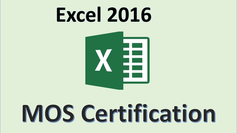 Excel 2016 - MOS Exam Certification - Microsoft Office Specialist Test Practice Training