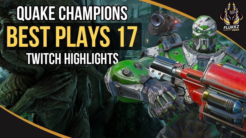 QUAKE CHAMPIONS BEST PLAYS 17 (TWITCH HIGHLIGHTS)
