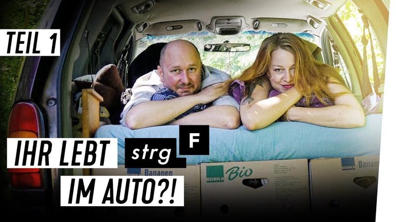 Leben im Auto - vier Räder statt vier Wände - Teil 1 | STRG_F