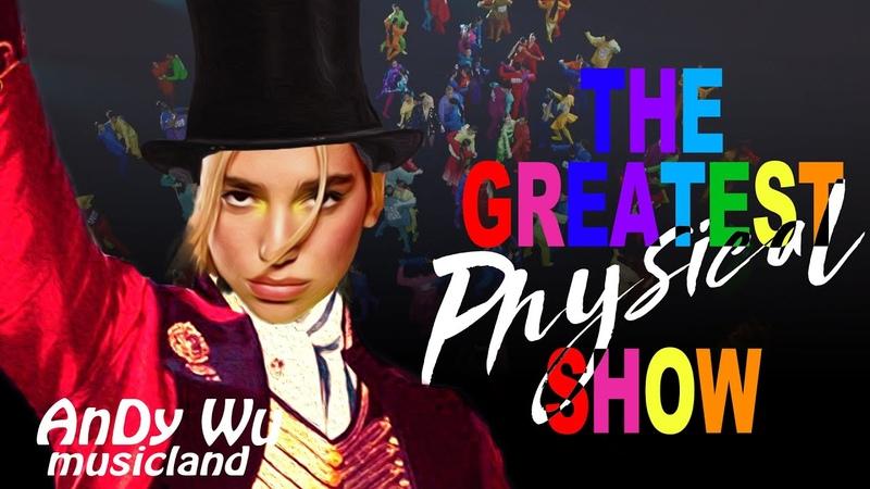 DUA LIPA Physical The Greatest Show Mashup ft Hugh Jackman Hwa Sa