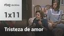 Tristeza de amor Capítulo 11 La importancia de llamarse Baltasar RTVE Archivo