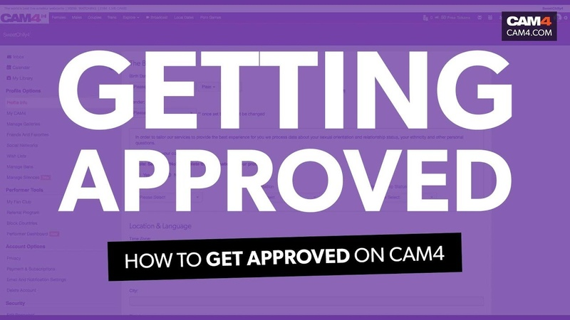 How To Get Approved On CAM4