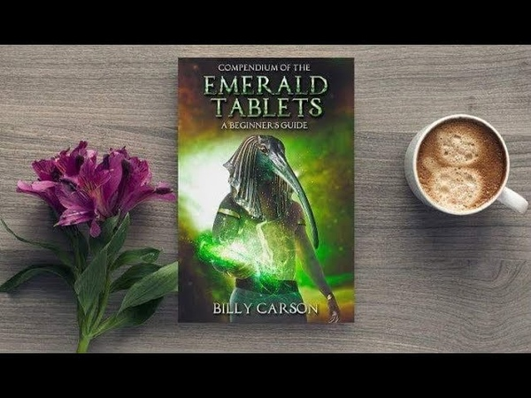 A Partial Reading Of The Compendium Of The Emerald CH1 Tablets by Billy Carson