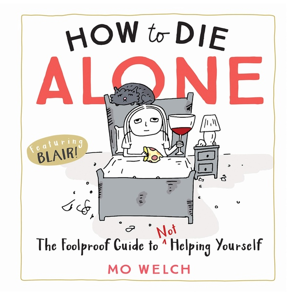 How to Die Alone - Mo Welch