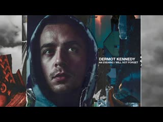 Dermot Kennedy - An Evening I Will Not Forget (Audio)