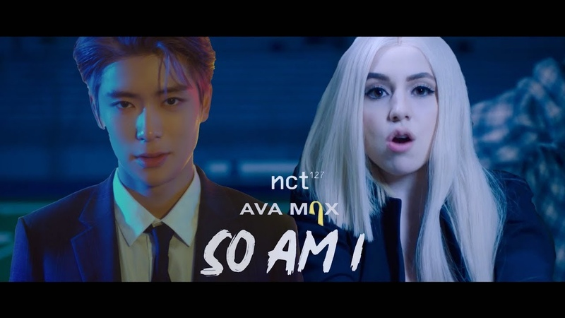 Ava Max So Am I feat. NCT 127 FMV
