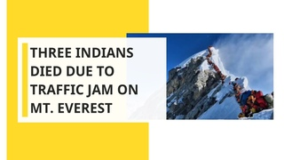 Three Indian climbers died due to traffic jam on Mt. Everest