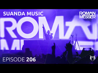 Roman Messer - Suanda Music 206 (The Best Of #138 2019) #SUANDA