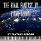 "Fantasy Reborn - Home sweet home ~ Episode Prompto Theme (From ""Final Fantasy XV"")"