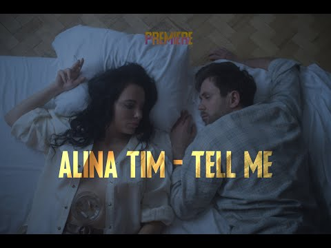 ALINA TIM — TELL ME (Official video)