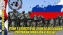 EU y la OTAN preparan plan para invadir Rusia Desplegarán 50 mil soldados en la frontera