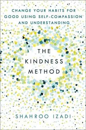 The Kindness Method - Shahroo Izadi
