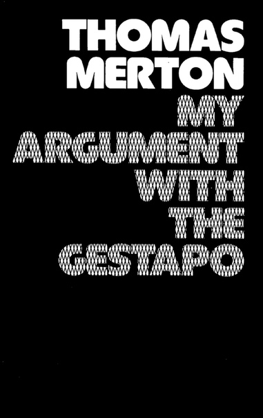My Argument with the Gestapo by Thomas Merton