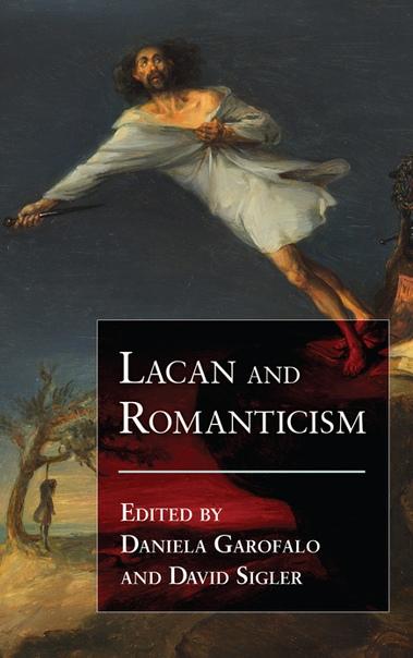 Lacan and Romanticism - Daniela Garofalo (1)