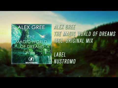Alex Gree The Magic World Of Dreams Original Mix