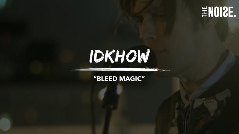 IDKHOW Bleed Magic Rooftop Riots