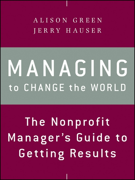 Managing to Change the World by Alison Green & Jerry Hauser