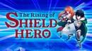 The Rising of the Shield Hero 「AMV」- The Way of Iwatani Naofumi