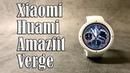 10 фактов о Xiaomi Huami Amazfit Verge II ОБЗОР Купить или