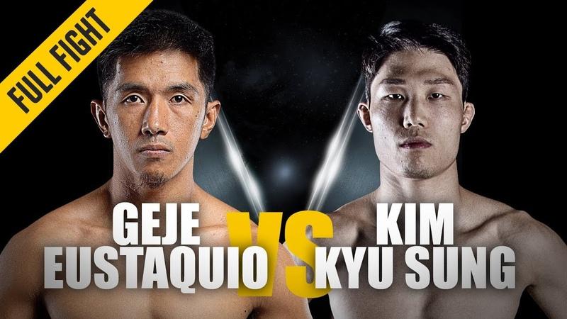 ONE Geje Eustaquio vs Kim Kyu Sung May 2019 FULL FIGHT