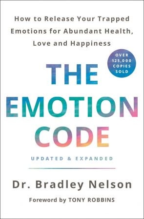 The Emotion Code - Dr. Bradley Nelson