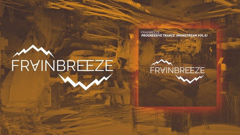 Frainbreeze Progressive Trance Mainstream Vol 6 FL Studio 20 Template