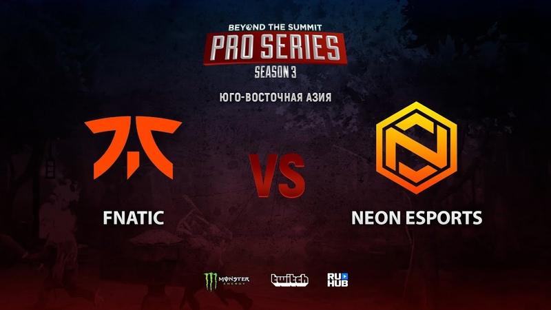 Fnatic vs Neon Esports BTS Pro Series 3 SEA bo2 game 2 4ce